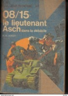 Hans Hellmut Kirst -Le Lieutenant Asch Dans La Débâcle - Bücher, Zeitschriften, Comics