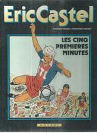 """ERIC CASTEL  """" LES CINQ PREMIERES MINUTES """" -  REDING / HUGUES -  E.O.  1984  NOVEDO - Eric Castel"""