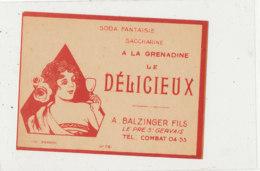 AN 430 / ETIQUETTE  SODA  A LA GRENADINE  LE DELICIEUX   A. BALZINGER  LE PRE ST GERVAIS - Labels