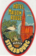E H  693  / ETIQUETTE  D' HOTEL  HOTEL MAISON ROUGE  ALSACE STRASBOURG - Hotel Labels