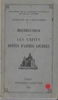 N° 40  Direction De L'infanterie   Instruction Sur Les Unités D'armes Lourdes - Books