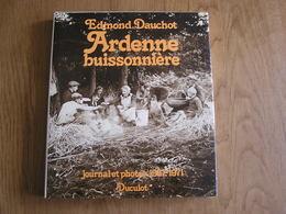 ARDENNE BUISSONNIERE Journal Et Photos 1937 1971 Dauchot Edmond Orban JL Régionalisme Photographies Ollomont - Culture
