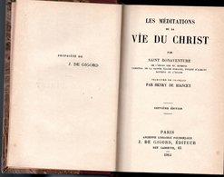 LES MEDITATIONS DE LA VIE DU CHRIST Par SAINT BONAVENTURE Livre De 608 Pages  De 1914 ) - Religion