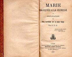 MARIE ENSEIGNEE A LA JEUNESSE Ou EXPLICATION Du Petit Catéchisme Sur La Sainte Vierge - Religion