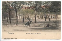 CPA PK  CHARLEROI  PLACE DU MARCHE AUX CHEVAUX  CARTE ANIMEE - Belgium