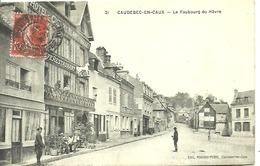 CAUDEBEC EN CAUX...le Faubourg Du Havre.animée.bébut Xxéme Siecle...14 X 9 - Caudebec-en-Caux