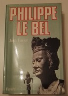Philippe Le Bel : Jean Favier   Editeur : Fayard - Historia