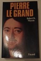 Pierre Le Grand : Robert K. Massie  Editeur : Fayard - Historia