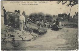 49 - Catastrophe Des Ponts De Cé - 4 Aout 1907 - Les Effets De La Catastrophe - Les Ponts De Ce