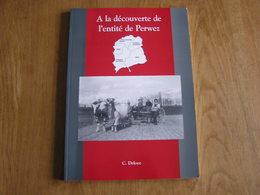 A LA DECOUVERTE DE PERWEZ Delooz Régionalisme Brabant Wallon Thorembais Saint Trond Les Béguines Malèves Orbais - Culture