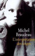 L'interprétation Des Singes Michel Braudeau - Bücher, Zeitschriften, Comics