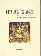 LIBRETTO D'OPERA:L'ITALIANA IN ALGERI. - Musica & Strumenti