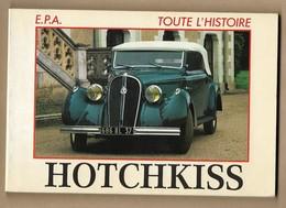 Livre Hotchkiss (N°20 E.P.A.) Toute L'Histoire 2e édition 1984 72 Pages Dont 8 Photos Couleurs 2scans - Historia