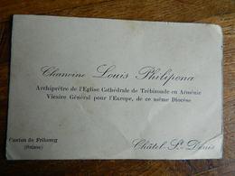 CHATEL ST DENIS:CARTE DU CHAMOINE LOUIS PHILIPONA -ARCHIPRETRE EGLISE DE TREBIZONDE EN ARMENIE - Cartes De Visite