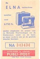 Biljet Loterij - Billet Loterie - Pub Reclame - Publi Post - Naaimachines Elna - Billets De Loterie