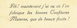 """Carte Pub Confitures Materne """"Ah Maintenant J'ai Vu Où L'on Fabrique Les Bonnes Confitures Materne, Que De Beaux Fruits"""" - Publicité"""