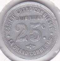 30. Gard. La Grand Combe. Société Grand' Combienne D'alimentation 25 Centimes, En Aluminium Rond - Monétaires / De Nécessité