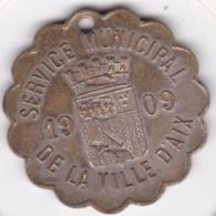 Aix-en-Provence Jeton Service Municipal De La Ville D'AIX 1909. Bouches-du-Rhône - Professionals / Firms
