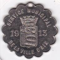 Aix-en-Provence Jeton Service Municipal De La Ville D'AIX 1913. Bouches-du-Rhône - Professionnels / De Société