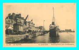 A730 / 409 76 - LE HAVRE Le Grand Quai Embarquement Pour Southampton - Le Havre