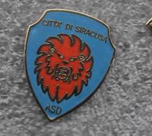 ASD Città Di Siracusa Calcio Distintivi FootBall Soccer Pins Spilla Italy - Calcio
