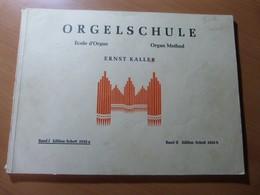 Kaller Ernst. Orgelschule. Ecole D'orgue. Organ Method. - Livres, BD, Revues