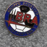 GS Officine BRA Valpantena Verona Calcio Distintivi FootBall Sport Pins - Calcio