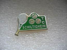 Pin's Du Tennis Club De La Ville De SCHILTIGHEIM  (Dépt 67) - Tennis