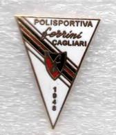 Pol. Ferrini Cagliari Calcio Distintivi FootBall Soccer Pin Spilla Italy - Calcio