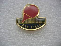 Pin's Du Club De Tennis De Table (Ping Pong),  ASE De LILLE ( Actions Pour La Santé Et L'Education) - Tennis Tavolo