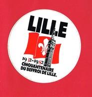 1 Autocollant LILLE 1932-1982 CINQUANTENAIRE DU BEFFROI - Autocollants