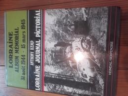 HEIMDAL ALBUM MEMORIAL LORRAINE 1944- 1945 Anthony Kemp 1985 - Livres