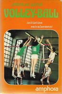 VOLLEY-BALL  Initiation Entrainement - Editions AMPHORA - Sports