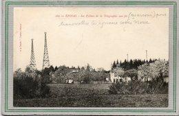 CPA - EPINAL (88) - Pylones De Télégraphie Sans Fil (Marconi) Pour Transmettre Les Signaux Codés Morse Au Début Du Siècl - Epinal