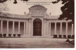 MARSEILLE - EXPOSITION COLONIALE 1922 - PALAIS DU MINISTÈRE DES COLONIES - Expositions Coloniales 1906 - 1922