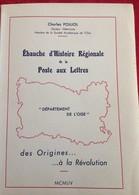 """Livre """"Ebauche D'Histoire Régionale De La Poste Aux Lettres - Département De L'Oise (voir Descriptif) - 1954 - Livres, BD, Revues"""