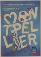 FOOTBALL - COUPE MONDE FEMININE FIFA - FRANCE 2019 / MONTPELLIER - Ballon De Foot - Carte Publicitaire - Football