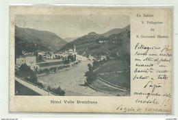 UN SALUTO DA S.PELLEGRINO DA S.GIOVANNI BIANCO - HOTEL VALLE BREMBANA  VIAGGIATA FP - Bergamo