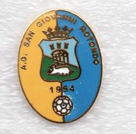 AC San Giovanni Rotondo Foggia Calcio Distintivi FootBall Soccer Pin Spilla Italy - Calcio