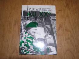 UNE VIE AU XX ème SIECLE Lieutenant Général Crahay Récit Prisonnier De Guerre Allemagne Histoire Armée Belge - Guerra 1939-45