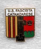 US Fascista Catanzarese Calcio Catanzaro Distintivi FootBall Soccer Pin Spilla Italy -  Revoval 2019 - Calcio