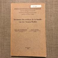 INVENTAIRE DES ARCHIVES DE LA FAMILLE Van Der Sraeten-Waillet ARCHIVES DE L'ETAT BRUXELLES 1969 - Histoire