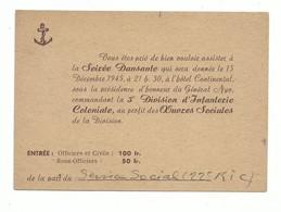 Ticket D'entrée Invitation Soirée Dansante 3ème Division D' Infanterie Coloniale Au Profit Des Oeuvres 1945 R I C - Tickets - Entradas