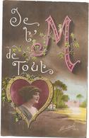 CPA COLORISEE FANTAISIE  -  AMOUR - Je T'M De Tout - ARD1/GIR - - Women