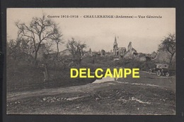 DD / GUERRE 1914 - 18 / CHALLERANGE (ARDENNES) / VUE GENERALE DU VILLAGE EN RUINES - Guerra 1914-18