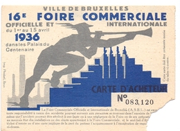 Ticket D' Entrée Ingangsticket Toegangskaart - 16° Foire Commerciale - Bruxelles 1936 - Tickets - Entradas