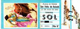 Ticket D'entrée Plaza De Toros San Feliu De Guixols 27 De Julio De 1969 - Tickets D'entrée