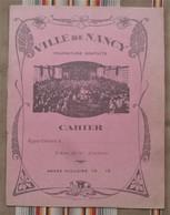 Ancien Cahier D'Ecole 54 PUB Pour VILLE DE NANCY Cliche Dufay - Zonder Classificatie