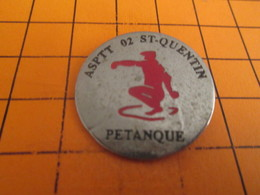 211a Pin's Pins / Beau Et Rare / THEME : SPORTS / PETANQUE CLUB ASPTT ST QUENTIN 02 - Pétanque