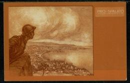 Ref 1302 - 1919 Italy Croatia Military WW1 Patriotic Postcard - Pro- Spalato - Croatia